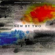 Johannes Mössinger / Joel Frahm – New By Two (Cover)
