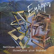 Matthias Schriefl Shreefpunk Plus Bigband – Europa (Cover)