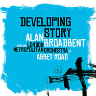 Alan Broadbent – Developing Story (Cover)