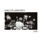 Girls In Airports – Live (Cover)