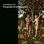 Hub Hildenbrand – The Garden Of Stolen Sounds (Cover)