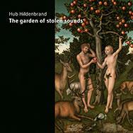 Hub Hildenbrand – The Garden Of Stolen Sounds (Cover)