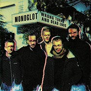 Monoglot – Wrong Turns And Dead Ends