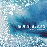 Makiko Hirabayashi Trio – Where The Sea Breaks (Cover)