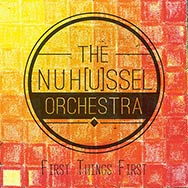 The NuH[u]ssels Orchestra – First Things First (Cover)