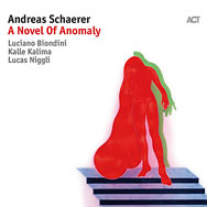 Andreas Schaerer – A Novel Of Anomaly (Cover)