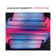 Lisa Wulff Quartett – Wondrous Strange (Cover)
