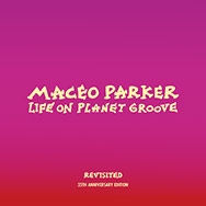 Maceo Parker – Life On Planet Groove – Revisited (Cover)
