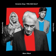 Marc Ribot's Ceramic Dog – YRU Still Here? (Cover)