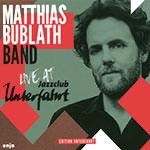 Matthias Bublath Band – Live At Jazzclub Unterfahrt (Cover)