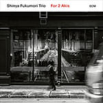 Shinya Fukumori Trio – For 2 Akis (Cover)