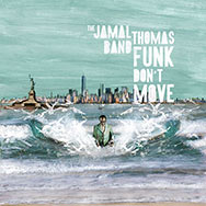 The Jamal Thomas Band – Funk Don't Move (Cover)