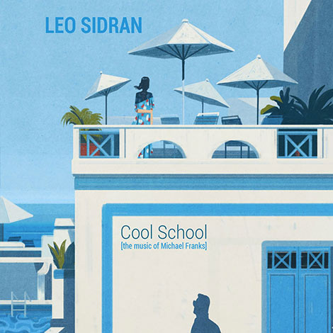 Leo Sidran – Cool School (The Music of Michael Franks) (Cover)