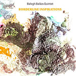 Balázs Balogh Quintet – Borderline Inspirations (Cover)