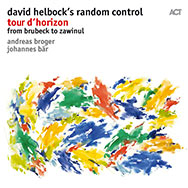 David Helbock's Random Control – Tour D'Horizon – From Brubeck To Zawinul (Cover)