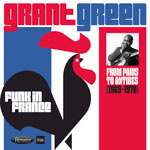 Grant Green – Funk In France: From Paris To Antibes (Cover)
