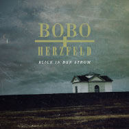 Bobo + Herzfeld – Blick in den Strom (Cover)