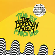 Trio Elf & Marco Lobo – The Brazilian Album (Cover)