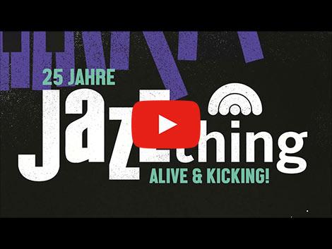 Trailer zum Jubiläumsfestival 25 Jahre Jazz thing (Screenshot)