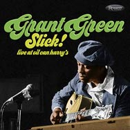 Grant Green – Slick! – Live At Oil Can Harry's (Cover)