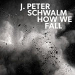 J. Peter Schwalm – How We Fall (Cover)