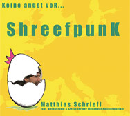 Matthias Schriefl – Keine Angst vor Shreefpunk (Cover)