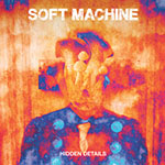 Soft Machine – Hidden Details (Cover)
