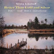 Yelena Eckemoff – Better Than Gold And Silver (Cover)