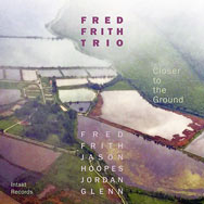 Fred Frith Trio – Closer To The Ground (Cover)