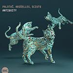 Palotaï / Argüelles / Sciuto – Antiquity (Cover)
