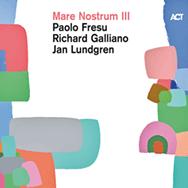 Fresu / Galliano / Lundgren – Mare Nostrum III (Cover)