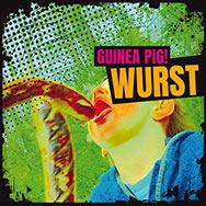 Guinea Pig! – Wurst (Cover)