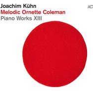 Joachim Kühn 'Melodic Ornette Coleman'