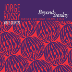 Jorge Rossy Vibes Quintet – Beyond Sunday (Cover)