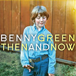 Benny Green – Then And Now (Cover)