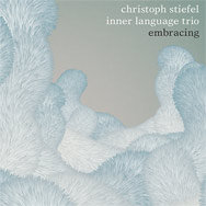 Christoph Stiefel Inner Language Trio – Embracing (Cover)