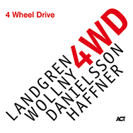 Landgren / Wollny / Danielsson / Haffner – 4 Wheel Drive (Cover)