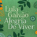 Lula Galvão – Alegria De Viver (Cover)