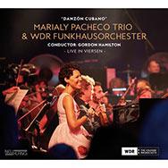 Marialy Pacheco Trio & WDR Funkhausorchester – Danzón Cubano (Cover)