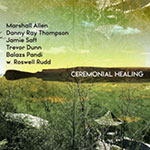 Marshall Allen / Danny Ray Thompson – Ceremonial Healing (Cover)