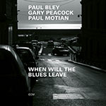 Paul Bley / Gary Peacock / Paul Motian – When Will The Blues Leave (Cover)