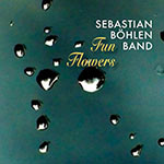 Sebastian Böhlen Band – Fun Flowers (Cover)