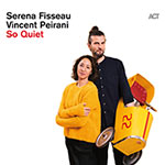 Serena Fisseau & Vincent Peirani – So Quiet (Cover)