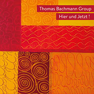 Thomas Bachmann Group – Hier und Jetzt! (Cover)