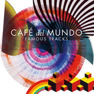 Café Del Mundo – Famous Tracks (Cover)