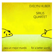 Evelyn Huber & Sirius Quartet – Para Un Mejor Mundo (Cover)