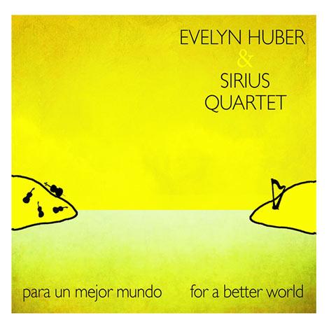 Evelyn Huber & Sirius Quartet – Para Un Mejor Mundo (Cover)