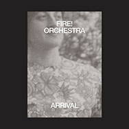 Fire! Orchestra – Arrival (Cover)
