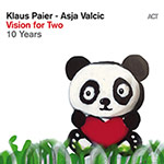 Klaus Paier & Asja Valcic – Vision For Two – 10 Years (Cover)