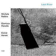 Rabbia / Petrella / Aarset – Lost River (Cover)